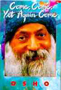 osho come come yet again come