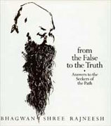 osho from false to the truth