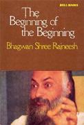 osho the beginning of the beginning